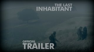 THE LAST INHABITANT Official Trailer 2016