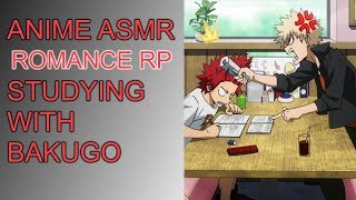 [Tsundere][ASMR]Studying With Bakugo|Anime RP|My Hero Academia