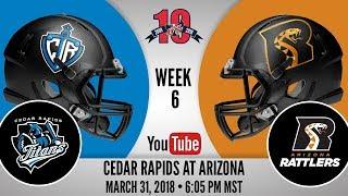 Week 6   Cedar Rapids Titans at Arizona Rattlers