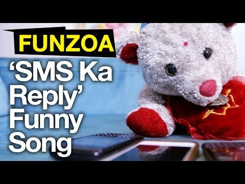 Sms Ka Reply Kyun Nahi Diya-funny Hindi Song By Teddy video