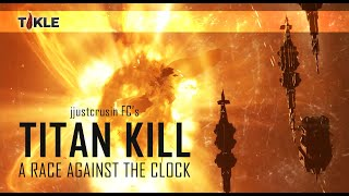 EvE Online | Titan kill by TIKLE against the clock.