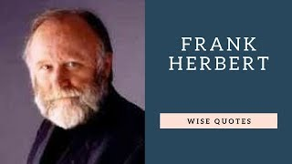 Frank Herbert Sayings Quotes | Positive Thinking & Wise Quotes Salad | Motivation | Inspiration