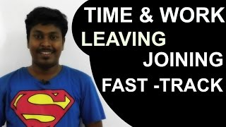 Time and Work  FastTrack Leaving Joining