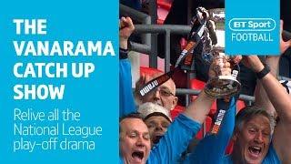 Vanarama National League Highlights: The play-offs