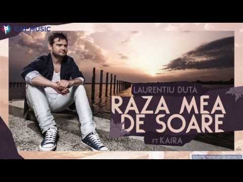 Laurentiu Duta - Raza mea de soare ft. Kaira (Official Single)