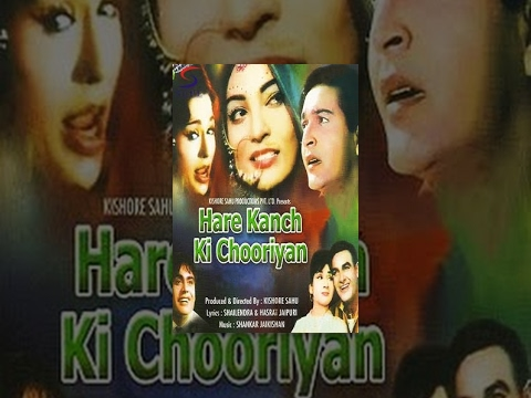 Hare Kanch Ki Chooriyan video