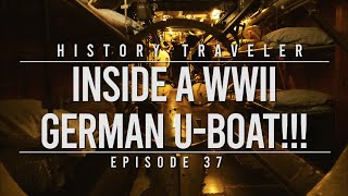 Inside A WWII GERMAN U-BOAT!!! | History Traveler Episode 37 (3rd Time's a Charm)