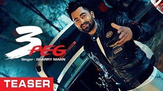 Sharry Mann: 3 Peg  (Teaser) | Mista Baaz | Parmish Verma | Releasing Tomorrow