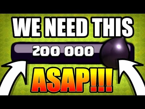 WE NEED TO RAISE 150,000 DARK ELIXIR NOW!! - Clash Of Clans - NEW MAX LEVEL!