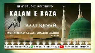 New best Kalam E Raza 2019 By Muhammad Aslam Qadri (Mumbai)
