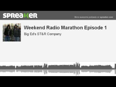 Weekend Radio Marathon Episode 1 (part 2 of 3, made with Spreaker)