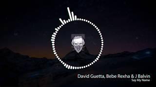 Official Audio David Guetta Bebe Rexha J Balvin Say My Name