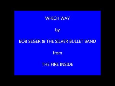Bob Seger - Which Way