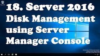 18. Disk Management in Windows Server 2016 Using Server Manager
