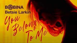Клип Bobina & Betsie Larkin - You Belong To Me