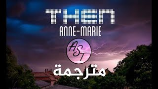 Download lagu Anne-Marie - Then | Lyrics Video | مترجمة gratis