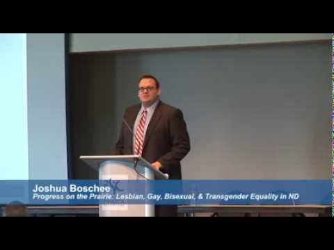 """Progress on the Prairie: Lesbian, Gay, Bisexual, & Transgender Equality in ND"" by Joshua Boschee"