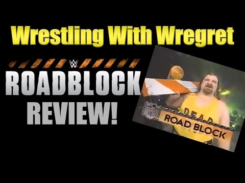 WWE Roadblock Review! | Wrestling With Wregret