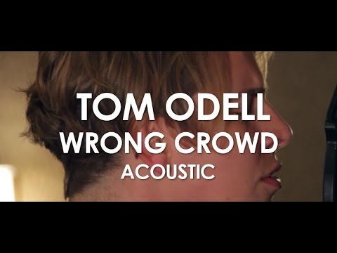 Tom Odell - Wrong Crowd - Acoustic [Live in Paris]
