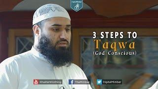 3 Steps to Taqwa (God Conscious) – Yousaf Jahangir