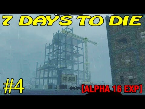 7 Days to Die Alpha 16 ► Стройплощадка ► №4  (16+)
