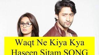Waqt Ne kiya Kya Haseen Sitam Full version MALE & FEMALE ll Bekarar dil ll Kuch Rang Pyar Ke