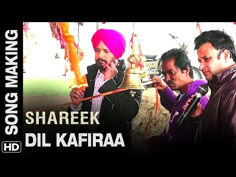 Dil Kafiraa | Making Of The Song | Shareek