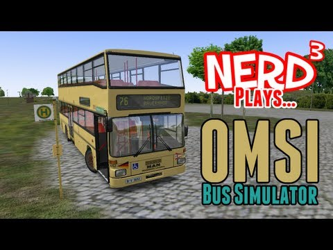 Nerd Plays... OMSI - The Bus Simulator