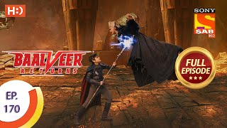 Baalveer Returns - Ep 170  - Full Episode - 17th August 2020