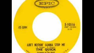 THE QUICK- Ain't Nothin' Gonna Stop Me