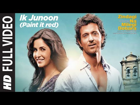 Ik Junoon (Paint it red) Full Song Zindagi Na Milegi Dobara |...
