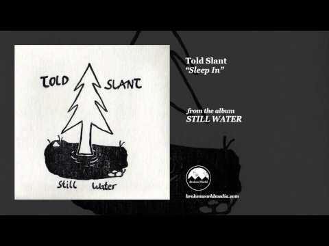 Told Slant - Sleep In