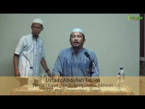 Ust. Abdullah Taslim - Kaya Dan Sukses Dunia Akhirat
