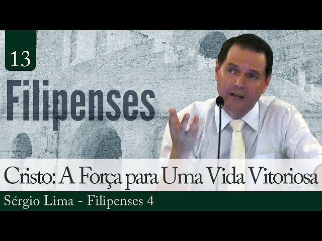13. Cristo: A Força para Uma Vida Vitoriosa - Sérgio Lima