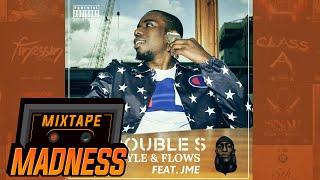 Double S - Style & Flows (Feat. JME) (Prod. The Heavytrackerz) | @MixtapeMadness