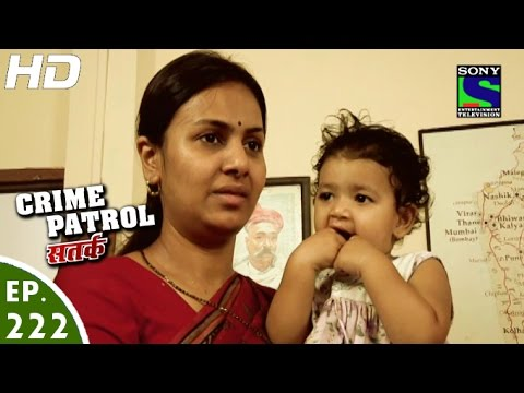 Crime Patrol - क्राइम पेट्रोल सतर्क - Fight for Justice-2 - Episode 222 - 17th March, 2013