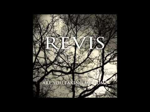 Revis - Are You Taking Me Home