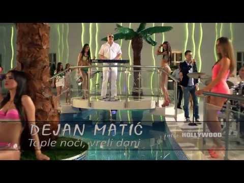 Dejan Matic- Tople Noci Vreli Dani - Fm Sound Production video