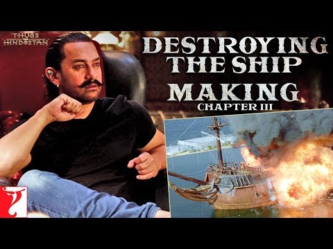 Making of Thugs of Hindostan | Chapter 3: Destroying the Ship | Amitabh Bachchan | Aamir Khan