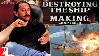 Destroying the Ship | Making of Thugs of Hindostan | Chapter 3 | Amitabh Bachchan | Aamir Khan