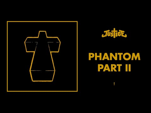 Justice - Phantom Part 2
