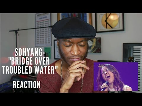 Sohyang- Bridge Over Troubled Water *Reaction/Review/Request*