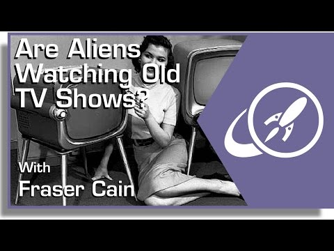 Are Aliens Watching Old TV Shows?