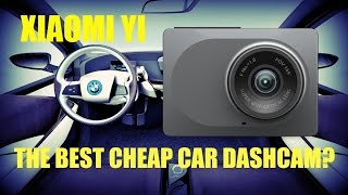 Xiaomi YI Dashcam Review - The Best Cheap Car Dashcam?