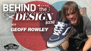Behind The Design | Geoff Rowley For The Vans Rowley Pro
