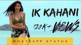 download lagu Ik Kahani Romantic Song By Gajendra Verma Whatsapp Status gratis