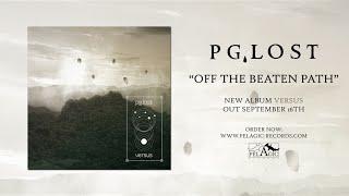 PG.LOST - Off The Beaten Path (audio)