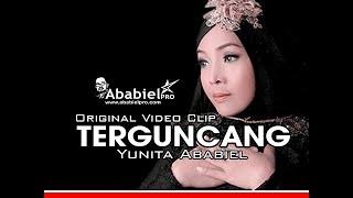 Download Lagu TERGUNCANG II YUNITA ABABIEL II  ORIGINAL VIDEO CLIP Gratis STAFABAND