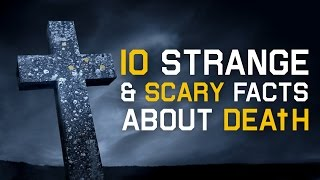 10 Strange Facts about Death