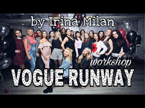Vogue runway workshop by Irina Milan. 👑DANCE DYNASTY by MARI G.